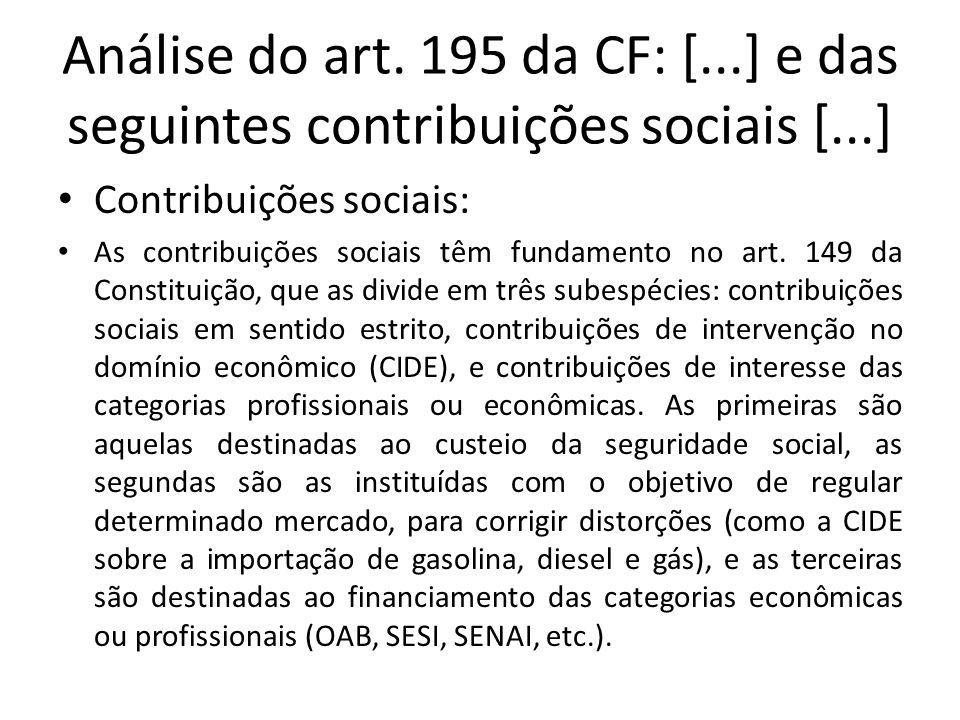 Análise do art. 195 da CF: [...] e das seguintes contribuições sociais [...]
